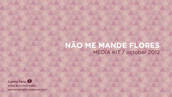 Media Kit Não Me Mande Flores - october 2012