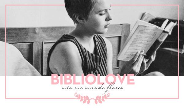 Bibliolove - Não Me Mande Flores