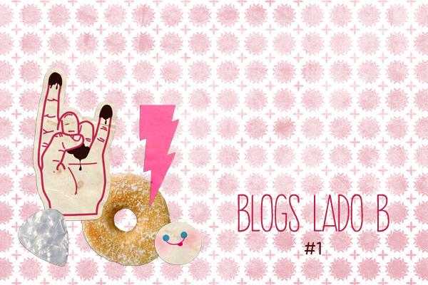Blogs Lado B - #1