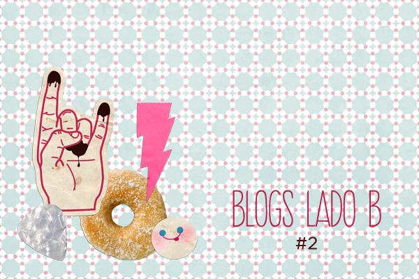 Blogs Lado B #2