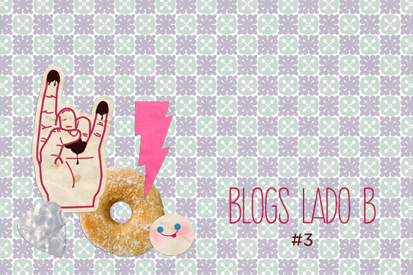 Blogs Lado B #3