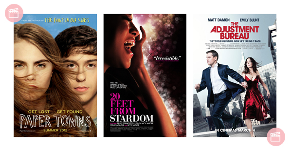 Os três últimos filmes: Paper Towns, 20 Feet From Stardom e The Adjustment Bureau