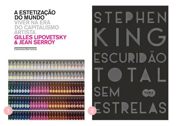 Os quatro últimos livros: A Estetização do Mundo + Escuridão Total Sem Estrelas