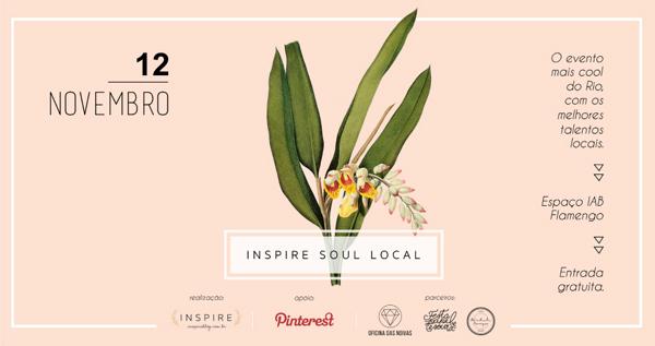 Inspire Soul Local | BLOG Não Me Mande Flores
