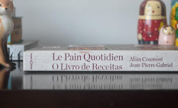 Le Pain Quotidien - O Livro de Receitas | blog Não Me Mande Flores
