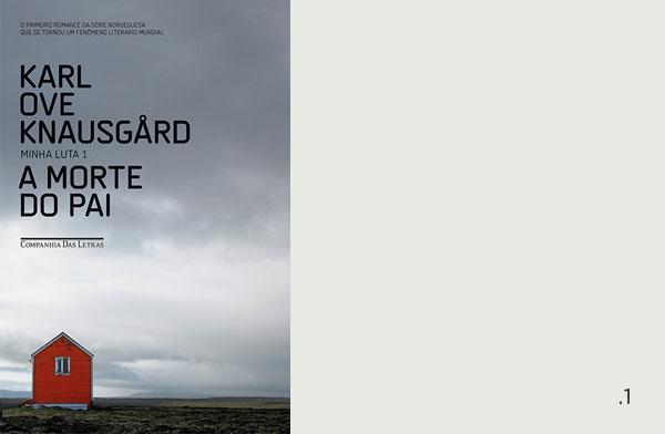 Karl Ove Knausgård - Minha Luta 1 - A Morte do Pai | Não Me Mande Flores