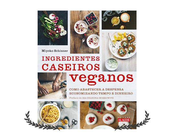 Ingredientes Caseiros Veganos | livro editora Alaúde | Culinária Vegana